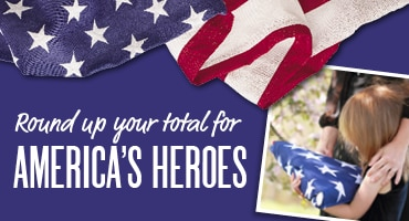 Round Up your total for America's Heroes